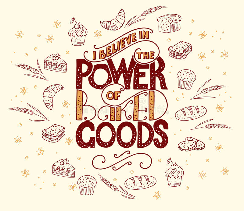 I believe in power of baked goods. Unique lettering poster with a phrase. e. I believe in power of baked goods. Unique lettering poster with a phrase. Trendy royalty free illustration