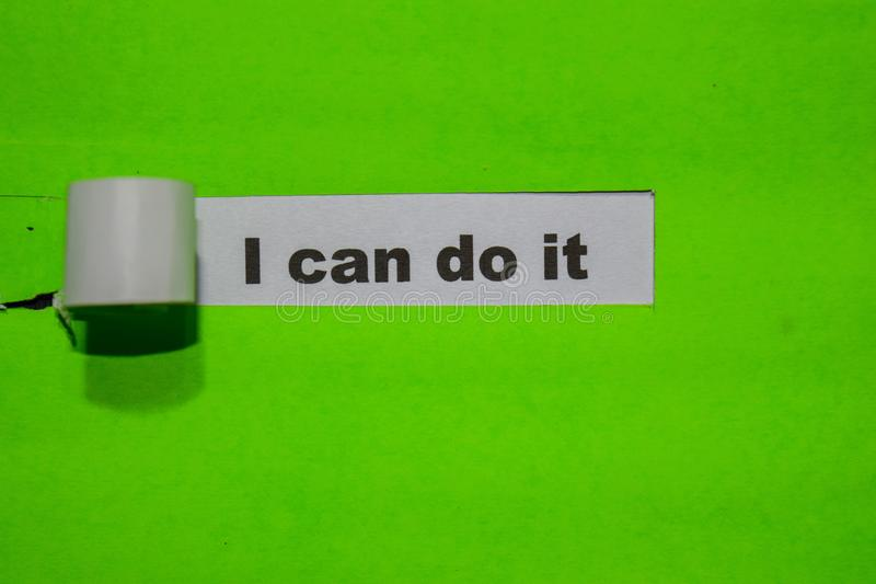 I Can do it, Inspiration and business concept on green torn paper stock photography