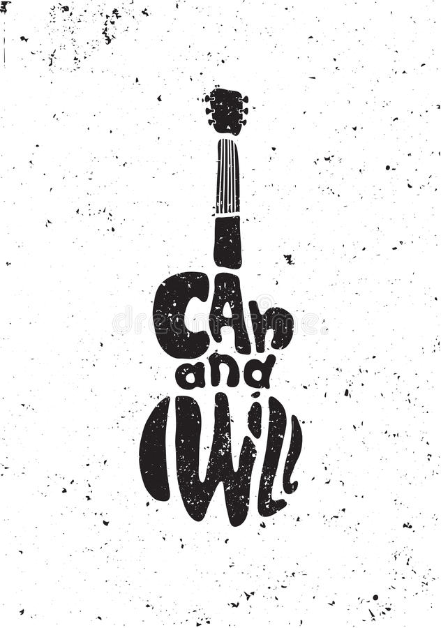 I can and I will. Motivational grunge poster. Inspirational motivational poster quote. I can and I will. Phrase in shape guitar. Grunge effects can be easily vector illustration