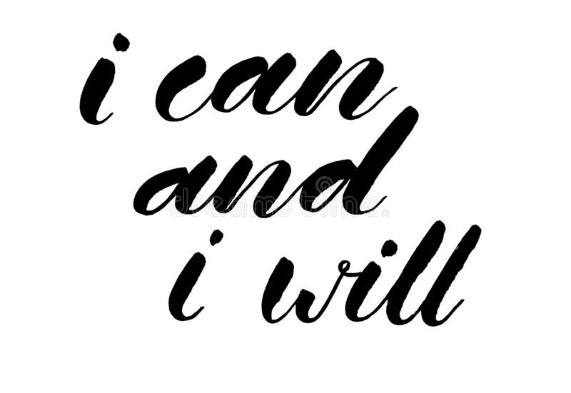I can and I will. Handwritten text. Modern calligraphy. Inspirat royalty free illustration