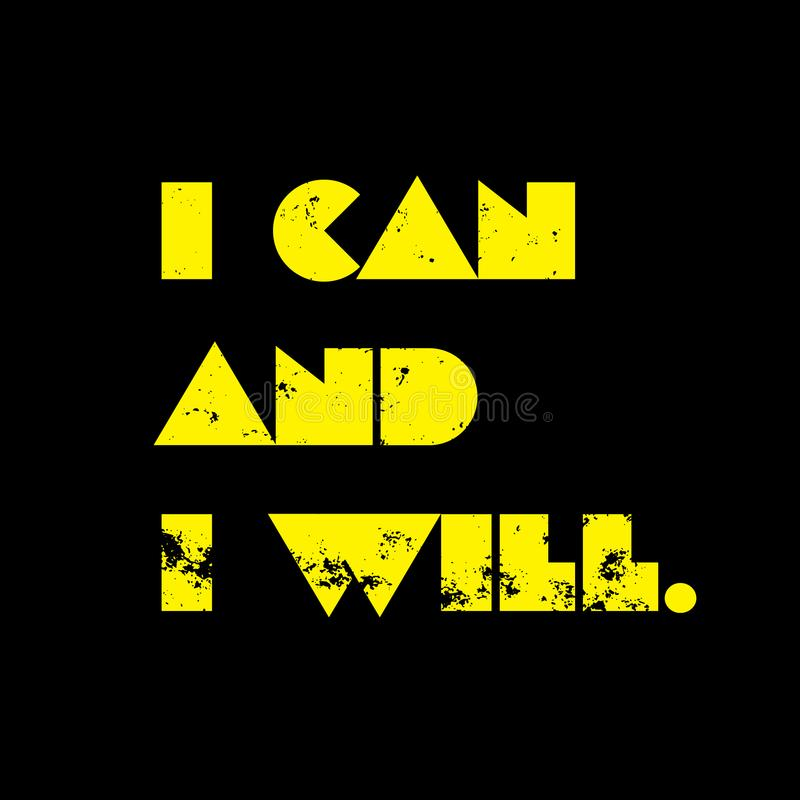 I Can And I Will motivation quote. I Can And I Will creative motivation quote design stock illustration