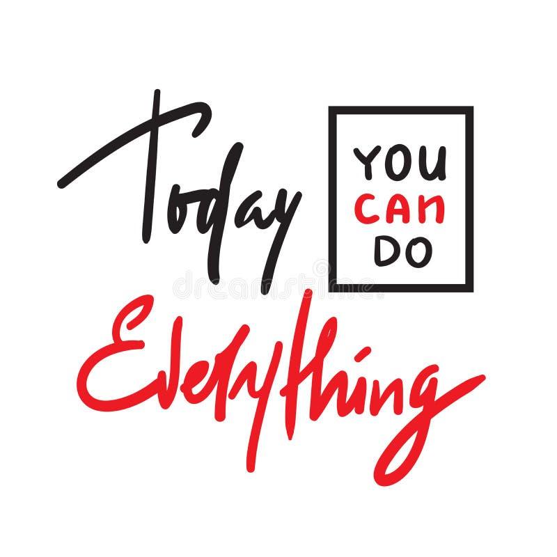 I dag kan du göra allt - enkelt inspirera och det motivational citationstecknet Hand dragen härlig bokstäver Tryck för inspireran stock illustrationer