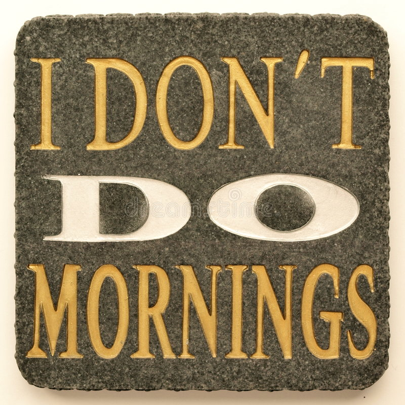 I Don T Do Mornings Stock Photo