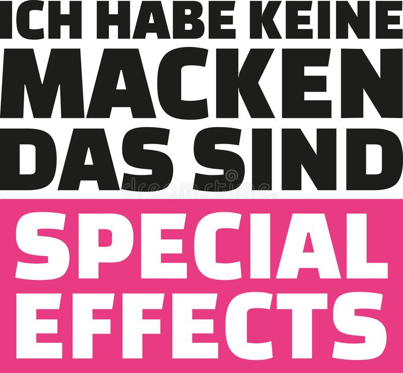 I don`t have quirks that are special effects. German Saying. I don`t have quirks that are special effects. German slogan stock illustration
