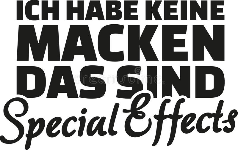 I don`t have quirks that are special effects. German Statement. I don`t have quirks that are special effects. German slogan royalty free illustration