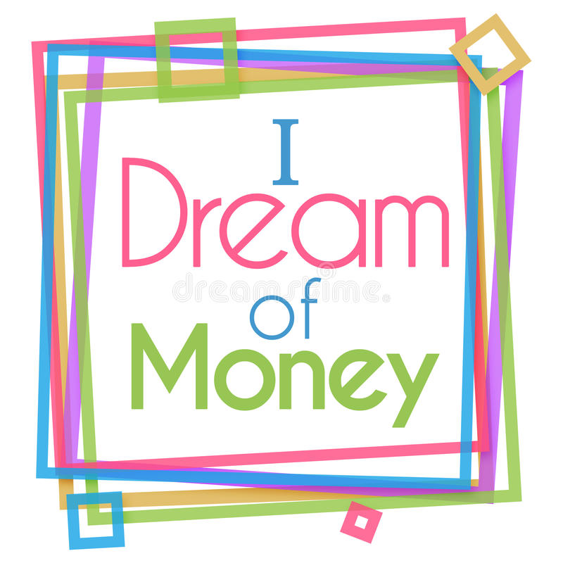I Dream Of Money Colorful Frame stock illustration