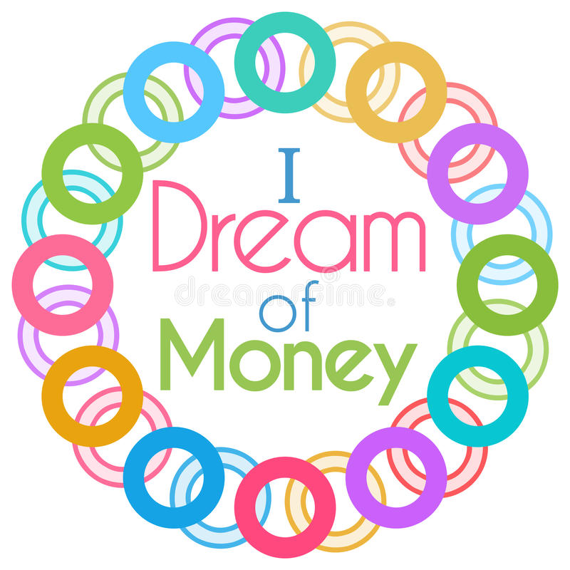 I Dream Of Money Colorful Rings Circular vector illustration