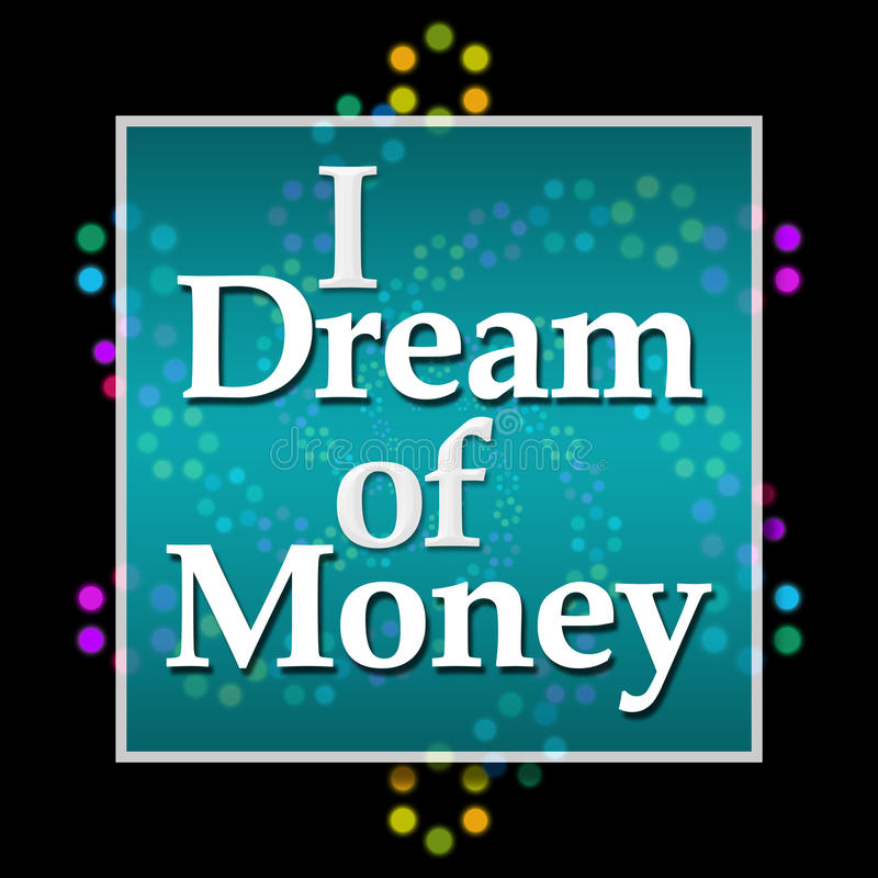 I Dream Of Money Dark Colorful Neon stock illustration