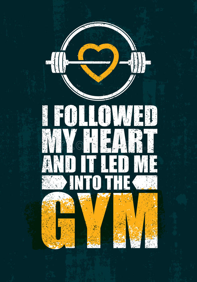 Free I Followed My Heart And It Led Me To The Gym. Inspiring Workout And Fitness Gym Motivation Quote Illustration Royalty Free Stock Photo - 95298885