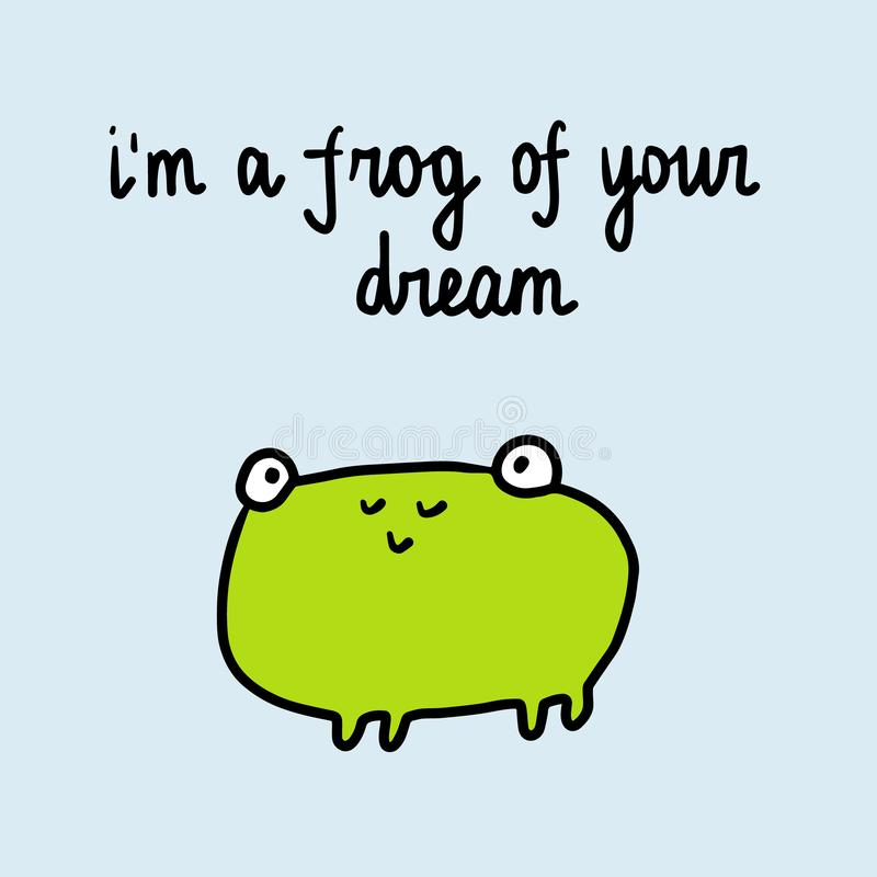 I am a frog of your dream hand drawn illustration with cute frog royalty free illustration