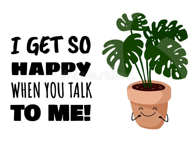 I get so happy when you talk to me cute kawaii succulent plant postcard. Monstera potted succulent plant banner. Cozy lagom. Scandinavian poster stock illustration