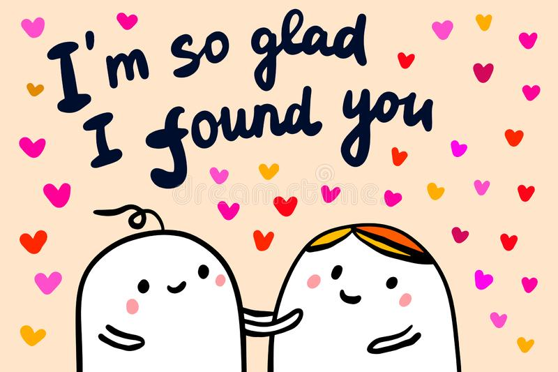 I am so glad found you hand drawn vector illustration in cartoon style. Couple talking heart symbols royalty free illustration