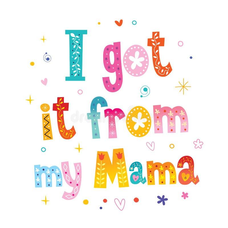 I Got It From My Mama stock illustration