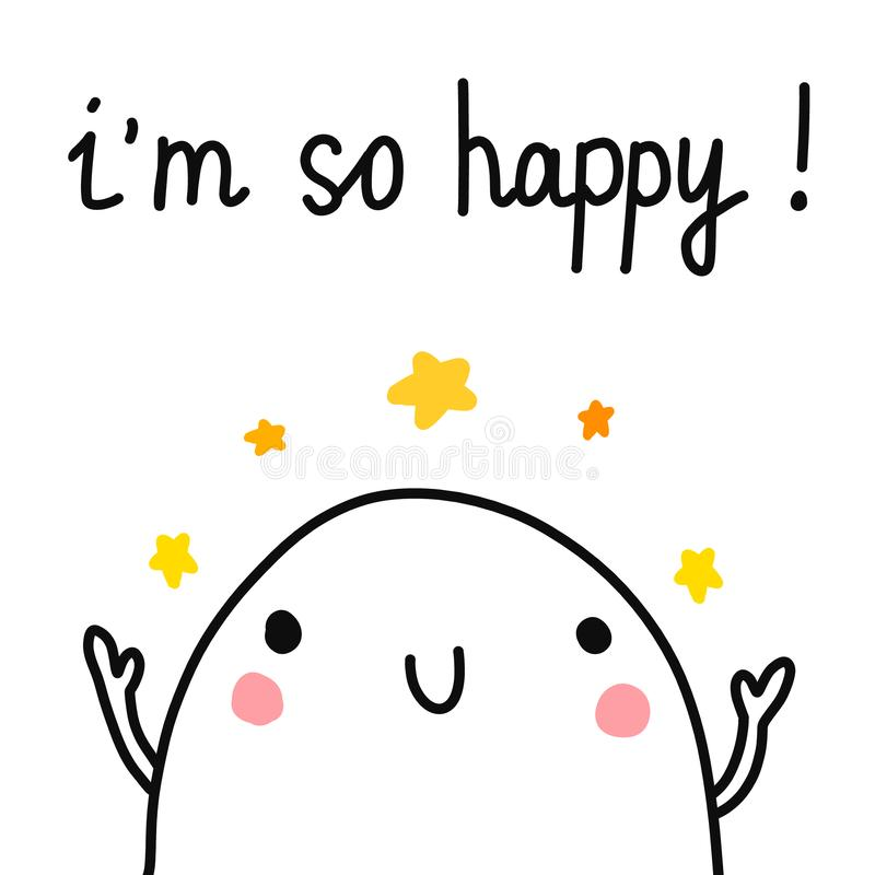 I am so happy glad marshmallow with lettering cute illustration hand drawn minimalism for prints posters banners cards. Postcards and notebooks kawaii concept royalty free illustration