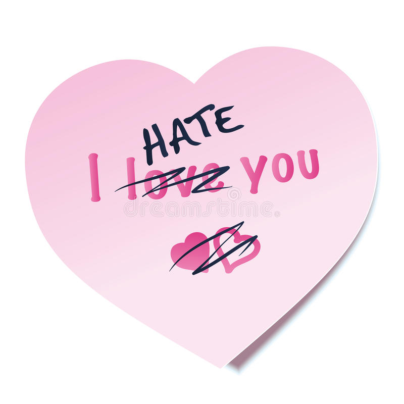 I Hate You Sticky Note. I HATE YOU written on a heart shaped pink sticky note, the word LOVE is crossed out - as a symbol for lovesickness. Isolated vector royalty free illustration
