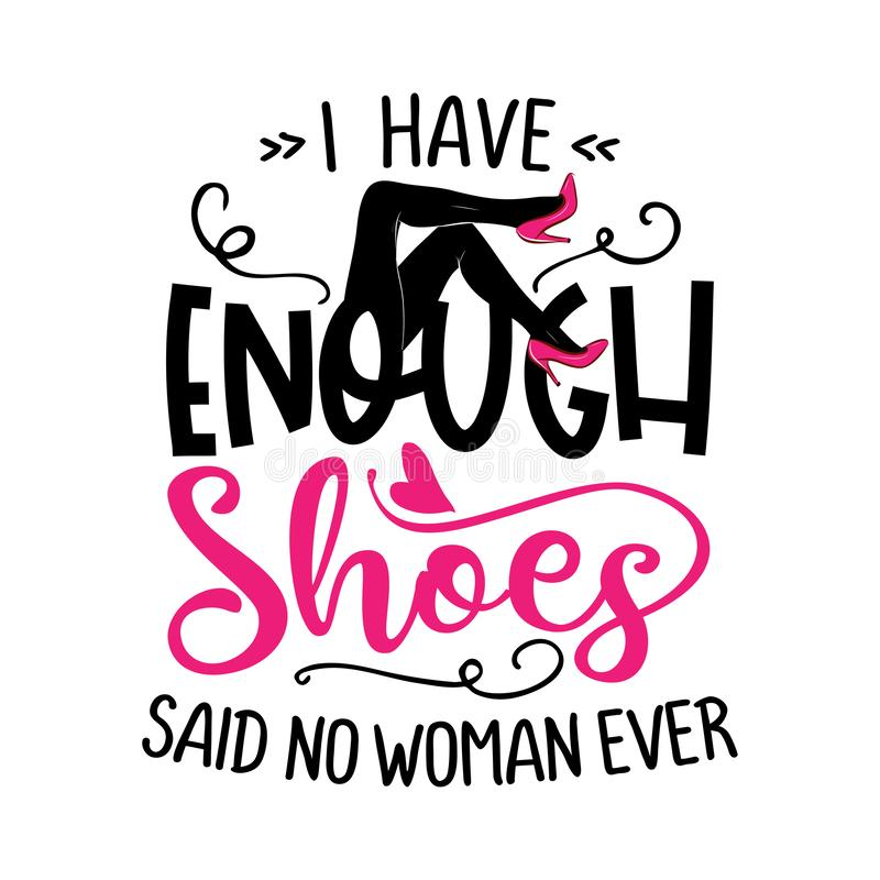 Free I Have Enough Shoes, Said No Woman Ever Royalty Free Stock Images - 165810889