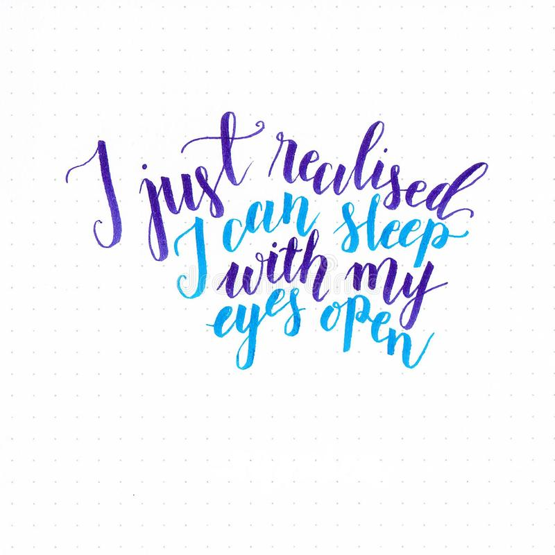 `I just realised I can sleep with my eyes open` hand lettering design in purple and blue with flourishes vector illustration