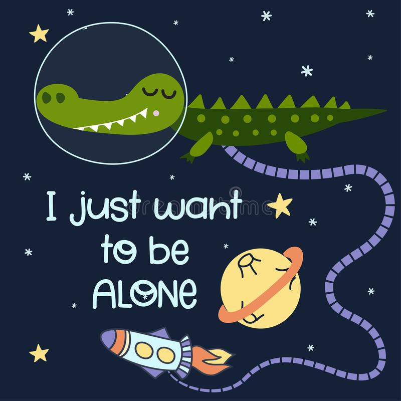 I just want alone - Cute cartoon print with crocodile character in space. stock illustration