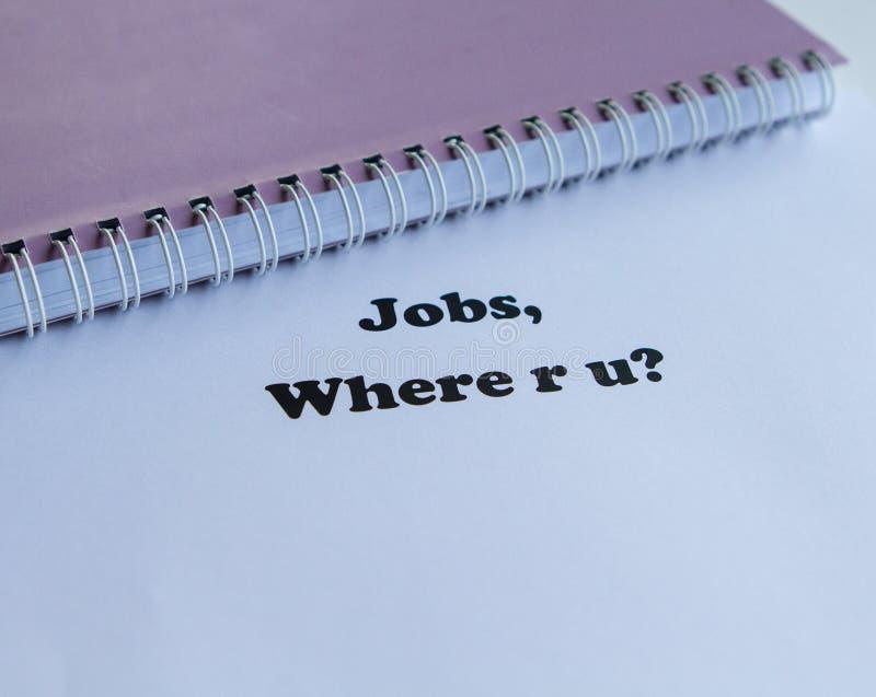 I lavori, dove sono voi? fotografia stock