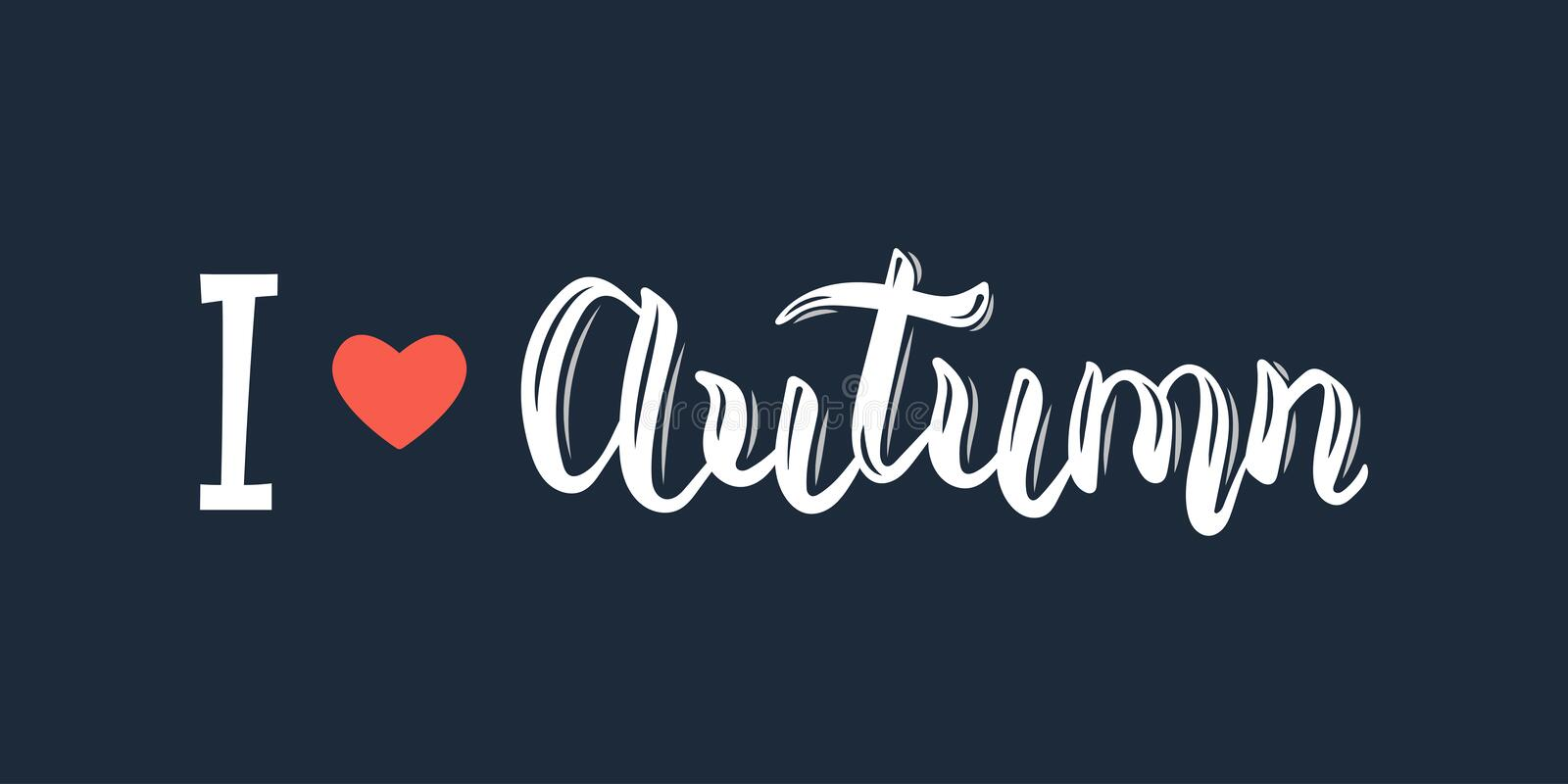 I love Autumn. Trendy white hand lettering quote, fashion graphics, art print for posters and greeting cards design. Calligraphic isolated quote in black ink royalty free illustration