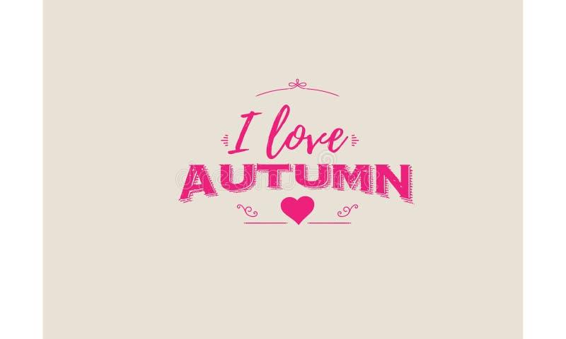 I love autumn vector badge. Vector background wallpaper vector illustration
