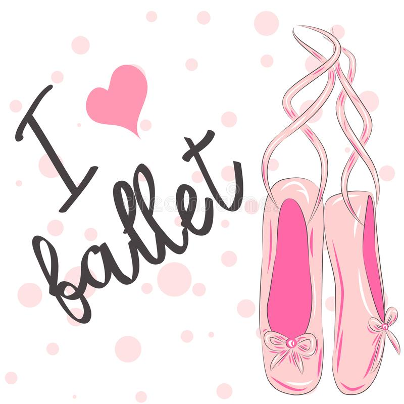 I love ballet. Calligraphic Lettering composition with ballet shoes. Funny pink girlish poster vector illustration