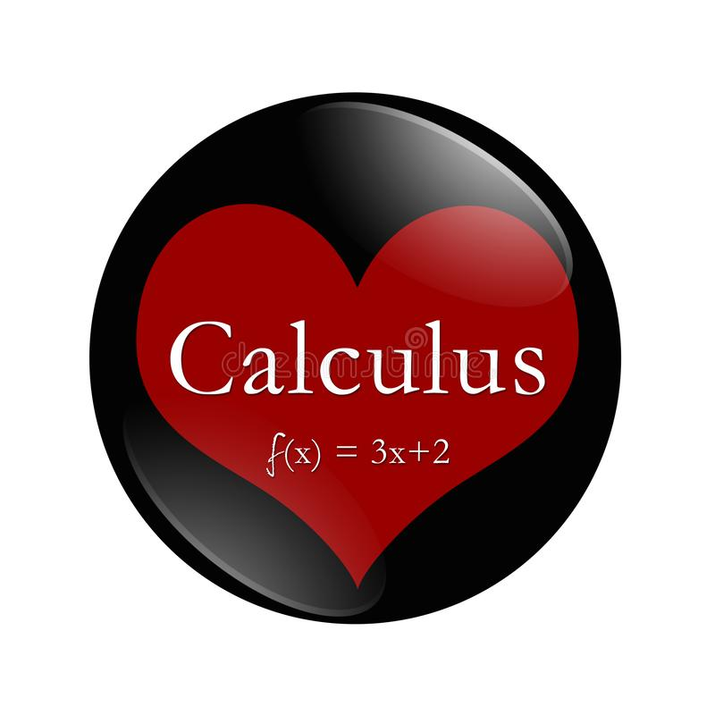I Love Calculus button on white. I Love Calculus button, A black and red button with word Calculus and an equation and a heart isolated on a white background vector illustration