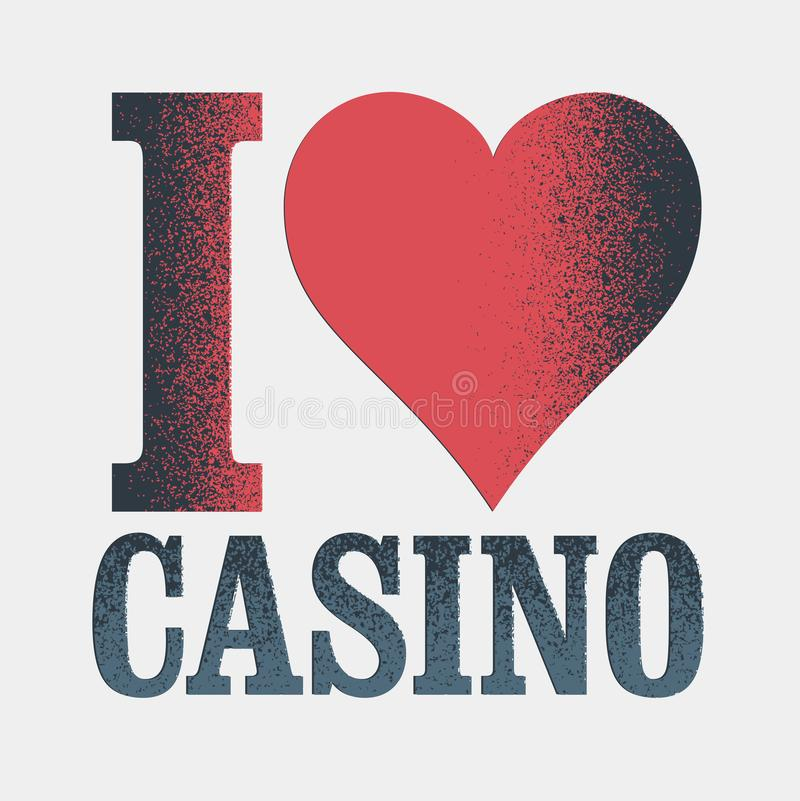I Love Casino. Casino typographical vintage grunge style poster. Retro vector illustration. royalty free illustration