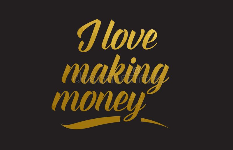 I love making money gold word text illustration typography. I love making money gold golden word texture text suitable for card, brochure or typography design vector illustration