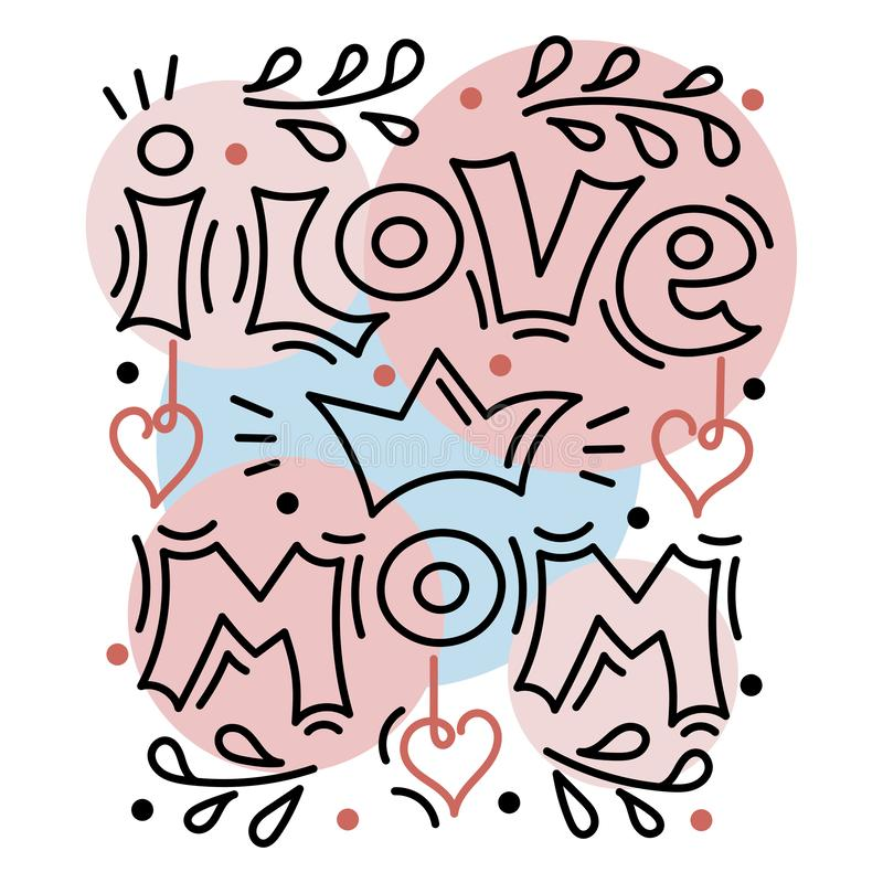 I Love Mom. Hand lettering. Hearts. Vector illustration. Design template for poster, greeting card royalty free illustration