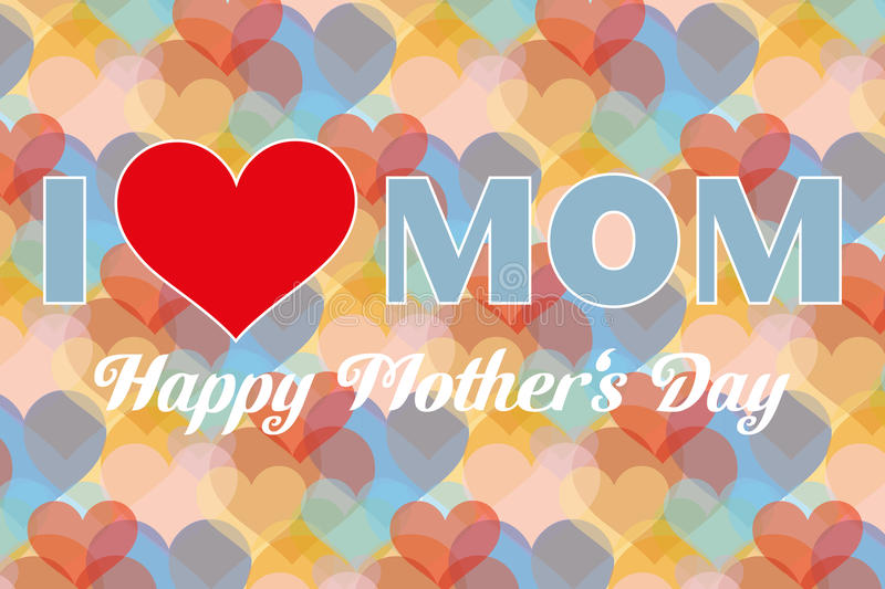 I love mom - Stock Illustration. Happy mother day background I love mom - vector illustration stock illustration