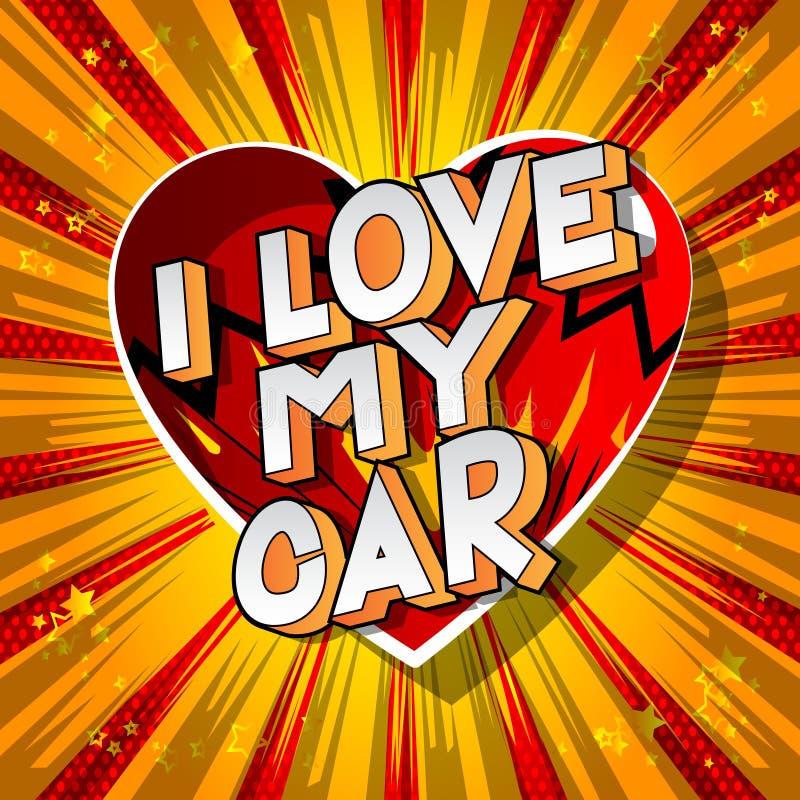 I Love My Car - Comic book style phrase. vector illustration