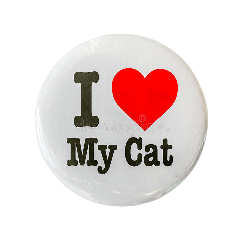 I Love My Cat Badge. I Love My Cat Glossy Badge Or Pin On A White Background royalty free stock photos