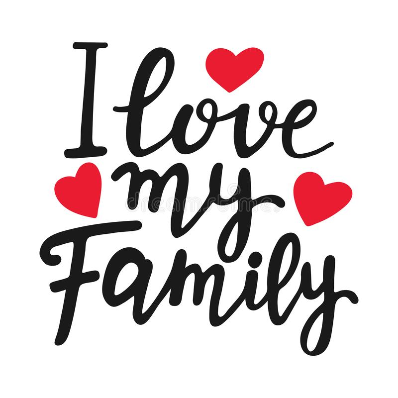 I love my family unique quote. Modern brush pen lettering. Handmade text with red hearts. Handwritten printable design. Trendy phrase for t-shirts, cards stock illustration