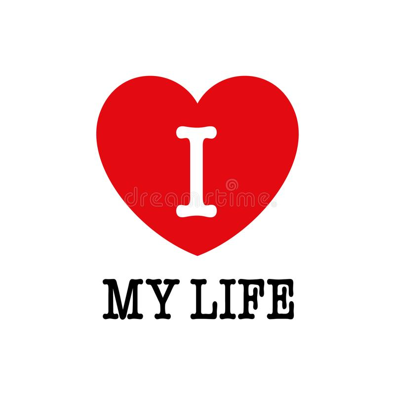 I love my life, font type with heart sign. stock illustration