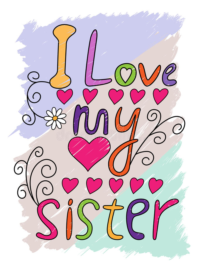 I Love My Sister T-shirt Typography, Vector. I Love My Sister Hand Written T-shirt Typography, Vector Illustration stock illustration