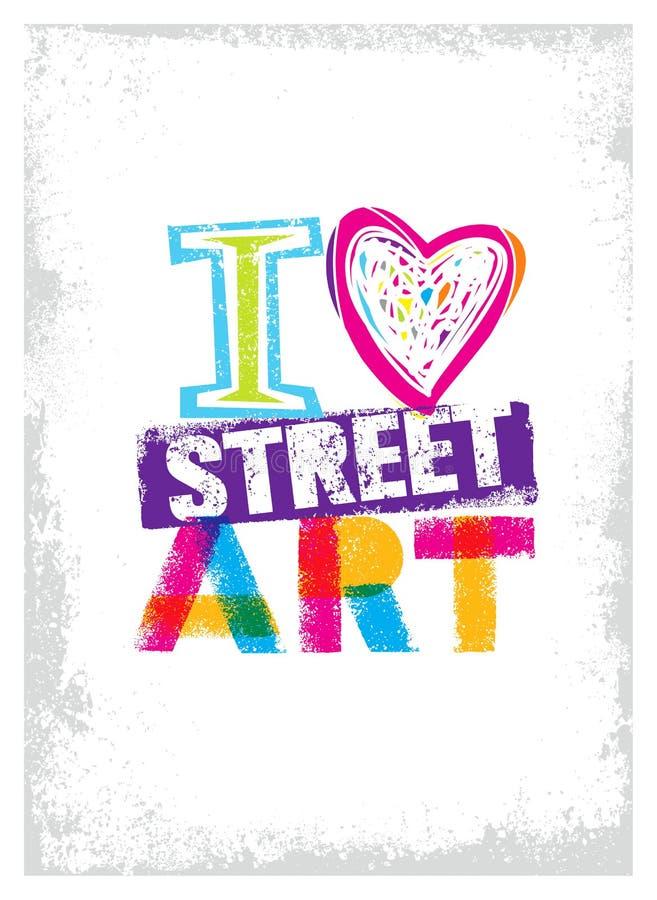 I Love Street Art Creative Vector Bright Poster Concept stock illustration