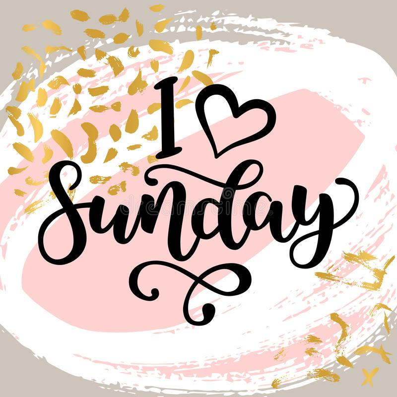 I love sunday. Motivational lettering quote for office workers, start of the week. Modern black brush calligraphy on stock images