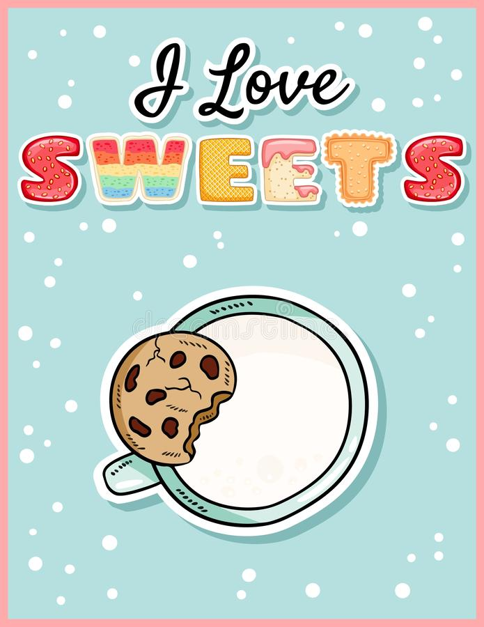 I love sweets cute funny postcard with cup of milk and cookie. Cute desert with tempting inscription flyer stock illustration