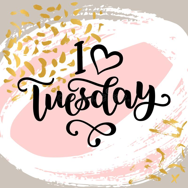 I love Tuesday. Motivational lettering quote for office workers, start of the week. Modern black brush calligraphy on royalty free stock image