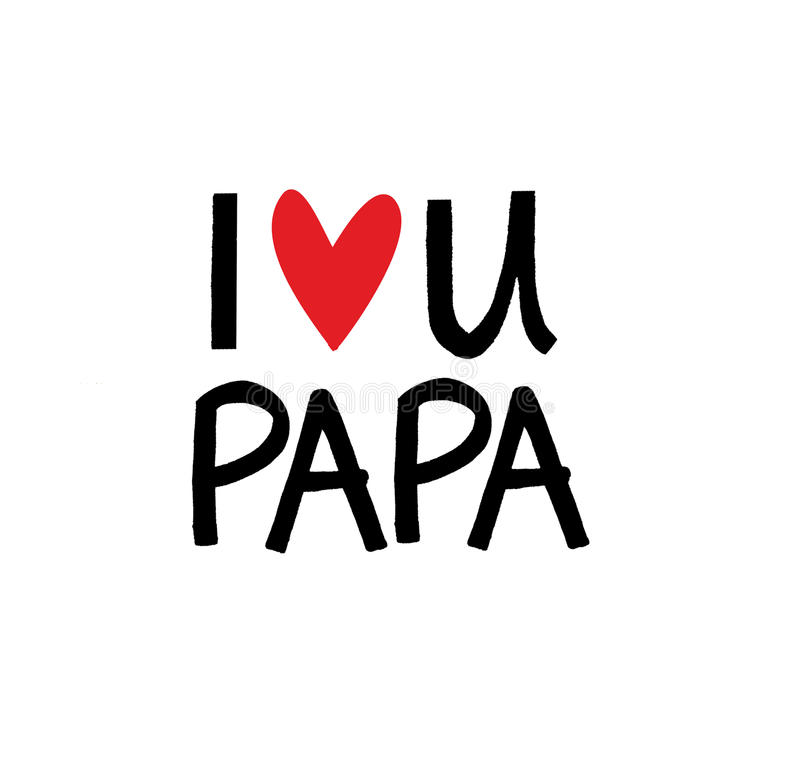 I Love You. Dear Happy Papa Stock Illustration
