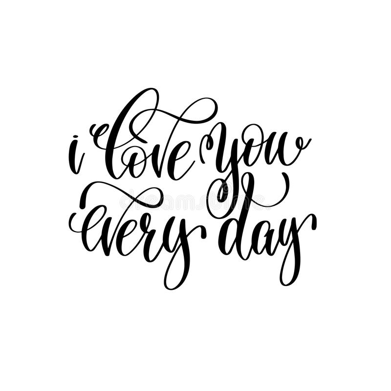 I love you every day hand lettering romantic quote. To valentines day or wedding design, photography family overlay, love letters poster design element vector illustration
