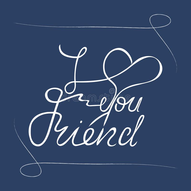 I love you friend hand lettering. Greeting card stock illustration