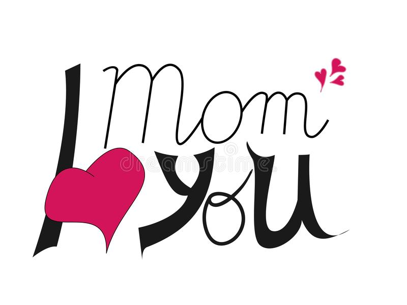 I love you mom. Mother`s Day lettering. Design element for greeting card, invitation, flyer. I love you mom. Celebration poster for Mothers. Mother`s Day stock illustration
