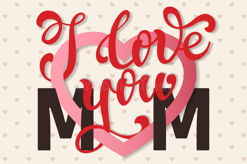 I love you mom hand lettering greeting card. happy mothers day