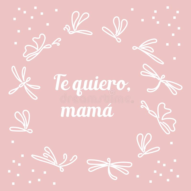 I love you, mom. Inscription on Spanish. Te quiero, mama. vector illustration
