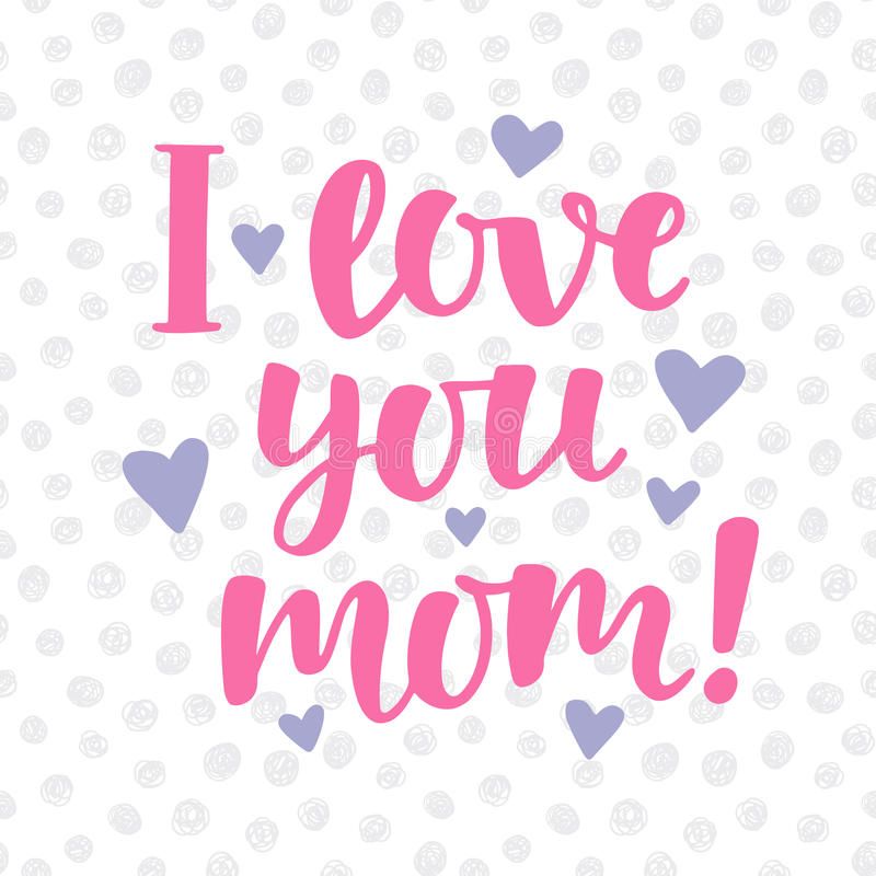 I love you, mom poster with cute hand written brush lettering stock illustration