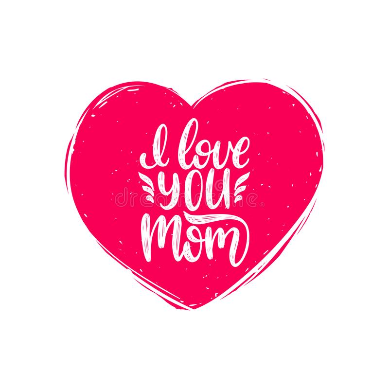 I Love You Mom vector calligraphy. Happy Mothers Day hand lettering illustration in heart shape for greeting card etc. royalty free illustration