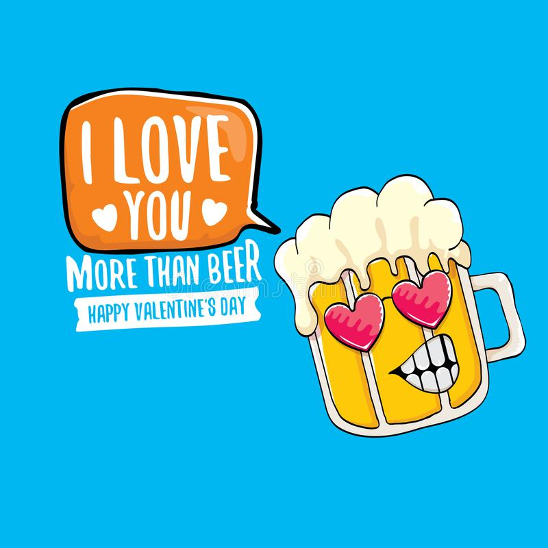 I love you more than beer vector valentines day greeting card with beer cartoon character isolated on blue background royalty free illustration