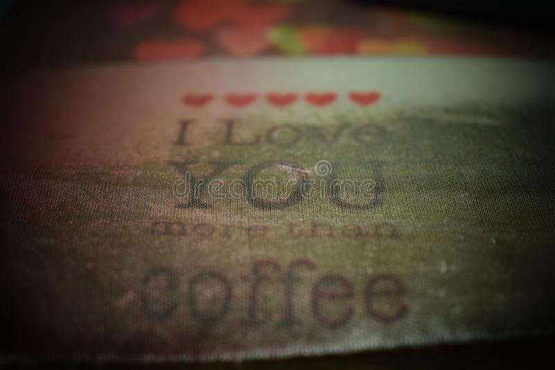 I Love you more than caffee stock photo